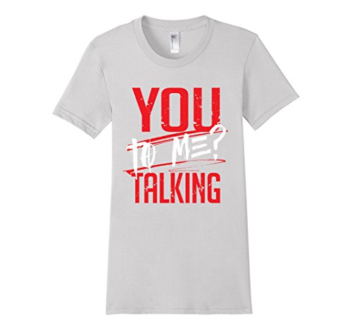 Womens-EmmaSaying-You-Talking-To-Me-Tee-Shirt-For-Real-Tough-People-Silver