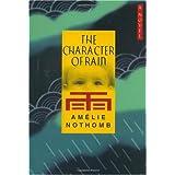 The Character of Rain: A Novel