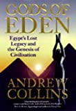 Gods of Eden: Egypts Lost Legacy and the Genesis of Civilisation