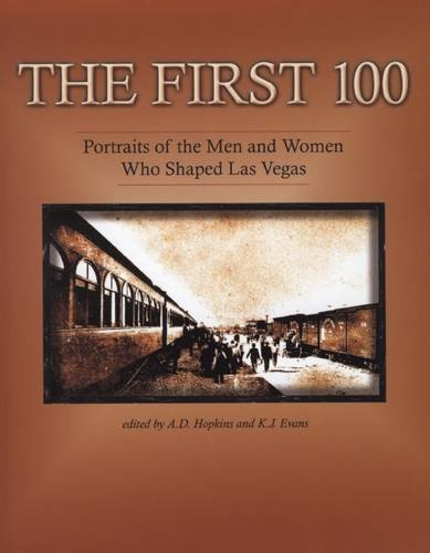 The First 100: Portraits of the Men and Women Who Shaped Las Vegas