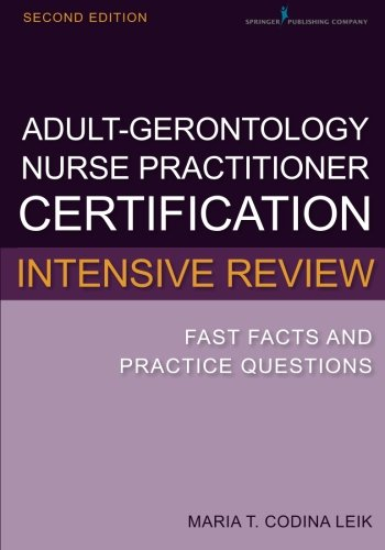 Adult-Gerontology Nurse Practitioner Certification Intensive Review: Fast Facts and Practice Questions, Second Edition PDF