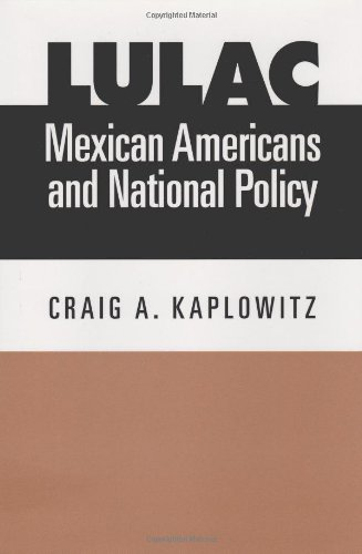 Lulac, Mexican Americans, And National Policy (Fronteras Series, Sponsored By Texas A&M International University)