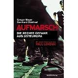 """Aufmarsch: Die rechte Gefahr aus Osteuropavon """"Gregor Mayer"""""""