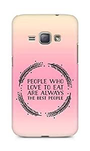 AMEZ people who love to eat are always the best people Back Cover For Samsung Galaxy J1 (2016 EDITION)