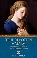 True Devotion to Mary: With Total Consecration (Illustrated Classics) [2 Books in 1], Ed: 1st