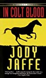 img - for By Jody Jaffe In Colt Blood [Mass Market Paperback] book / textbook / text book