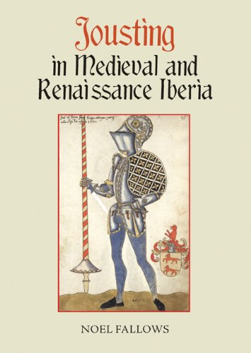Jousting in Medieval and Renaissance Iberia (Armour and Weapons)