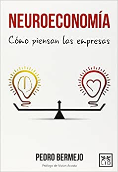 Neuroeconomia (Spanish Edition) (Coleccion Accion Empresarial)