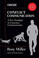 Conflict Communication (Concom): A New Paradigm in Conscious Communications
