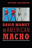 img - for David Mamet and American Macho (Cambridge Studies in American Theatre and Drama) book / textbook / text book