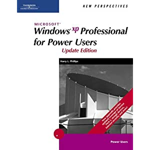 New Perspectives on Microsoft Windows XP Professional for Power Users, Update Edition Harry L. Phillips