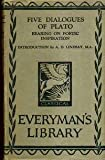 Five Dialogues of Plato Bearing on Poetic Inspiration : Everymans Library 456