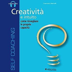 Creatività e intuito, come risvegliare le proprie capacità Audiobook