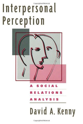 Interpersonal Perception: A Social Relations Analysis (Distinguished Contributions in Psychology)