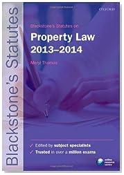 Blackstone's Statutes on Property Law 2013-2014 (Blackstone's Statute Series)