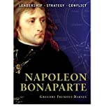 [(Napoleon Bonaparte )] [Author: Gregory Fremont-Barnes] [May-2010]