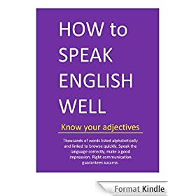 HOW to SPEAK ENGLISH WELL - Know your adjectives (English Edition)