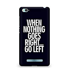 AMEZ when nothing goes right go left Back Cover For Xiaomi Mi4i