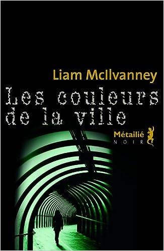 Les couleurs de la ville de Liam McIlvanney