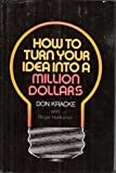 img - for How to turn your idea into a million dollars book / textbook / text book