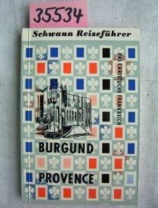 Burgund, Provence. Schwann Reiseführer. Band