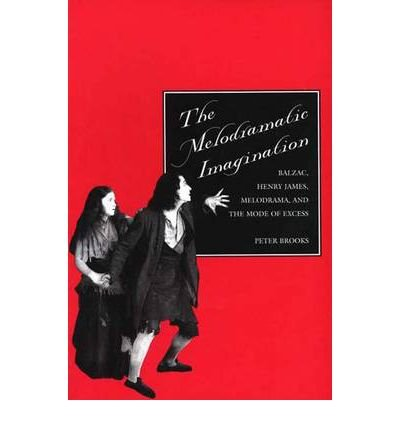 [The Melodramatic Imagination: Balzac, Henry James, Melodrama and the Mode of Excess)] [Author: Peter Brooks] published on January, 1996) PDF Download Free