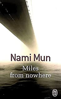 Miles from nowhere : roman