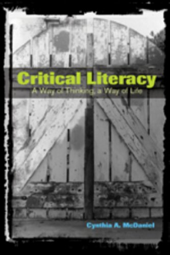 Critical Literacy: A Way of Thinking, a Way of Life (Counterpoints Studies in the Postmodern Theory of Education)