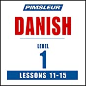 Pimsleur Danish Level 1 Lessons 11-15: Learn to Speak and Understand Danish with Pimsleur Language Programs |  Pimsleur