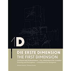 1D - Die erste Dimension - 1D - The First Dimension: Zeichnen und Wahrnehmen - Ein Arbeits