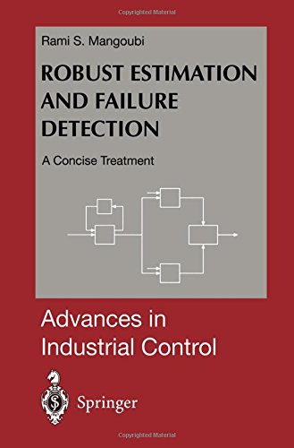 Robust Estimation and Failure Detection: A Concise Treatment (Advances in Industrial Control)