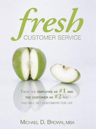 Fresh Customer Service: Treat the Employee as #1 and the Customer as #2 and You Will Get Customers for Life (Employees As Customers compare prices)
