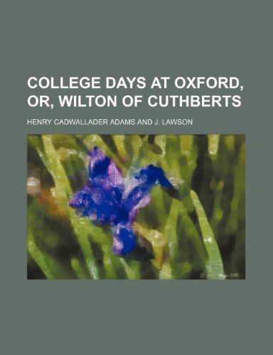 College Days at Oxford, Or, Wilton of Cuthberts