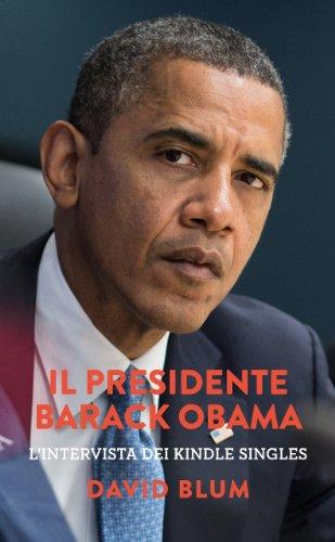 Il Presidente Barack Obama L'intervista dei Kindle Singles PDF