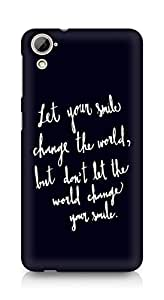 AMEZ let your smile change the world Back Cover For HTC Desrie 826