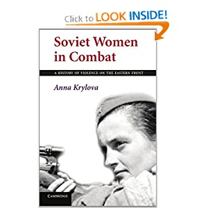 Soviet Women in Combat: A History of Violence on the Eastern Front Anna Krylova