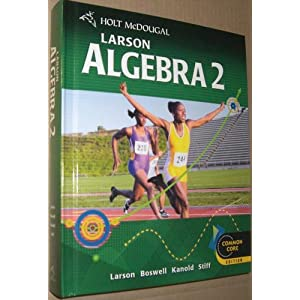 Holt McDougal Larson Algebra 2 Common Core Edition (9780547647159) Ron