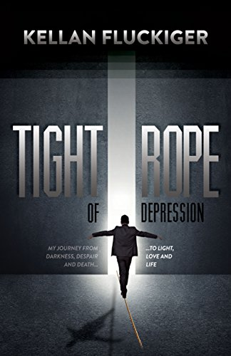 Download Tight Rope Of Depression My Journey From Darkness Despair