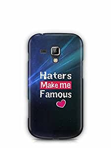 YuBingo Haters Make Me Famous Designer Mobile Case Back Cover for Samsung Galaxy S Duos