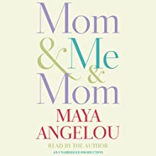 Mom & Me & Mom   Livre audio Auteur(s) : Maya Angelou Narrateur(s) : Maya Angelou