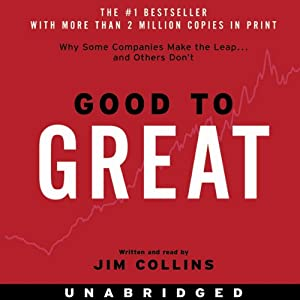 Good to Great: Why Some Companies Make the Leap...And Others Don't | [Jim Collins]