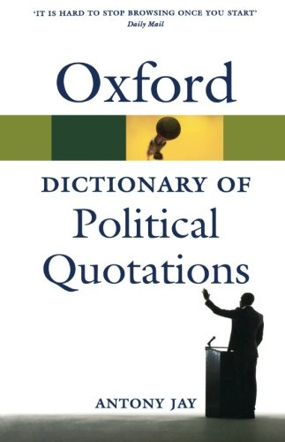 Oxford Dictionary of Political Quotations (Oxford Quick Reference)