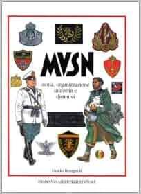 MVSN: Storia, organizzazione, uniformi e distintivi (Italian Edition