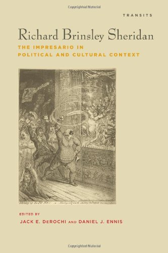 Richard Brinsley Sheridan: The Impresario in Political and Cultural Context (Transits: Literature, Thought & Culture