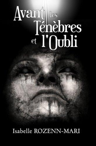 Couverture du livre Avant les Ténèbres et l'Oubli: Suspense (L'Héritages des Damnés t. 2)