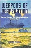 img - for Weapons of Desperation - German Frogmen and Midget Submarines of World War II book / textbook / text book