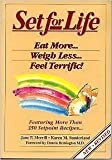 img - for Set for Life: Eat More...Weigh Less... Feel Terrific! book / textbook / text book