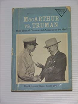 truman vs macarthur Best answer: president truman had a strategy: a negotiated settlement this would end the war, although north korea would remain independent macarthur had.