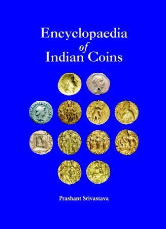 Encyclopaedia of Indian Coins (Set of 2 Volumes): Ancient Coins of Northern India, up to circa 650 AD