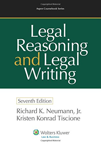 Legal Reasoning and Legal Writing, Seventh Edition (Aspen Coursebook Series)